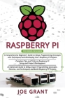 Raspberry Pi: 3 in 1- A Comprehensive Beginner's Guide + Tips and Tricks + Advanced Guide to Setup, Expert Programming (Concepts, Th Cover Image
