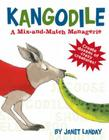 Kangodile: A Mix-and-Match Menagerie Cover Image