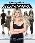 Project Runway: The Show That Changed Fashion Cover Image