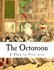 The Octoroon: Life in Louisiana Cover Image