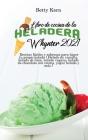 Libro de cocina de la heladera Whynter 2021: Recetas fáciles y sabrosas para hacer tu propio helado ( Helado de vainilla, helado de lima, helado vegan Cover Image