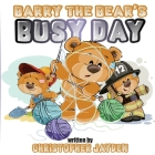 Barry the Bear's Busy Day Cover Image