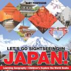 Let's Go Sightseeing in Japan! Learning Geography - Children's Explore the World Books Cover Image