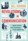 Revolutions in Communication: Media History from Gutenberg to the Digital Age Cover Image