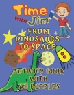 Funny Activity Book for Everyday Joy and Learning. Spend Time with Jim. From Dinosaurs to Space: Diverse Puzzles & Exercises Including Dot To Dot, Col Cover Image