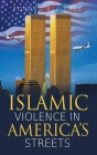 Islamic Violence in America's Streets Cover Image