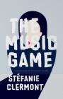 The Music Game (Biblioasis International Translation) Cover Image
