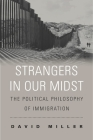 Strangers in Our Midst: The Political Philosophy of Immigration Cover Image