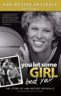 You Let Some Girl Beat You?: The Story of Ann Meyers Drysdale Cover Image