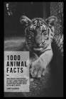 1000 Animal Facts and Trivia Challenges to Test your Knowledge of the Cutest and Most Terrifying Inhabitants of Planet Earth Cover Image