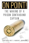 On Point!: The Making of a Prison Contraband Captain Cover Image
