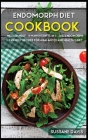 Endomorph Diet: MEGA BUNDLE - 6 Manuscripts in 1 - 240+ Endomorph - friendly recipes for a balanced and healthy diet Cover Image
