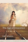 The Age of Innocence: The Age of Innocence novel by Edith Wharton, published in 1920. Cover Image