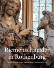 Riemenschneider in Rothenburg: Sacred Space and Civic Identity in the Late Medieval City Cover Image