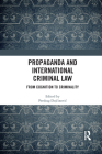 Propaganda and International Criminal Law: From Cognition to Criminality Cover Image