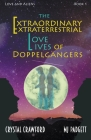 The Extraordinary Extraterrestrial Love Lives of Doppelgangers Cover Image