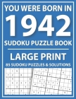 Large Print Sudoku Puzzle Book: You Were Born In 1942: A Special Easy To Read Sudoku Puzzles For Adults Large Print (Easy to Read Sudoku Puzzles for S Cover Image