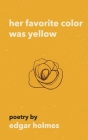 Her Favorite Color Was Yellow Cover Image