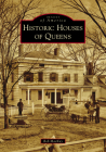 Historic Houses of Queens (Images of America) Cover Image