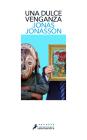 Una dulce venganza / Sweet, Sweet Revenge LTD: A Novel Cover Image