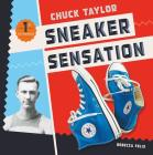 Chuck Taylor: Sneaker Sensation (First in Fashion) Cover Image