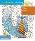 Zendoodle Coloring: Wise Owls: Adorable Birds to Color and Display Cover Image