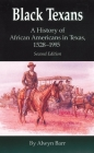 Black Texans: A History of African Americans in Texas, 1528-1995 Cover Image