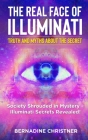 The Real Face of Illuminati: Society Shrouded in Mystery - Illuminati Secrets Revealed! Cover Image
