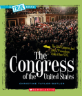 The Congress of the United States (A True Book: American History) Cover Image