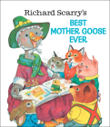 Richard Scarry's Best Mother Goose Ever! Cover Image