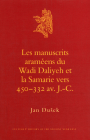 Les Manuscrits Araméens Du Wadi Daliyeh Et La Samarie Vers 450-332 Av. J.-C. (Culture and History of the Ancient Near East #30) Cover Image