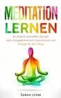 Meditation lernen: So einfach verschaffen Sie sich mehr Ausgeglichenheit, Gelassenheit und Energie für den Alltag Cover Image