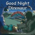 Good Night Dinosaur (Good Night Our World) Cover Image