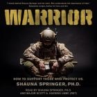 Warrior Lib/E: How to Support Those Who Protect Us Cover Image