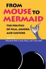 From Mouse to Mermaid: The Politics of Film, Gender, and Culture Cover Image