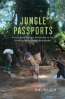 Jungle Passports: Fences, Mobility, and Citizenship at the Northeast India-Bangladesh Border (Ethnography of Political Violence) Cover Image