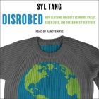Disrobed: How Clothing Predicts Economic Cycles, Saves Lives, and Determines the Future Cover Image