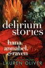 Delirium Stories: Hana, Annabel, and Raven (Delirium Trilogy) Cover Image