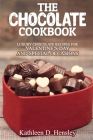 The Chocolate Cookbook: Luxury Chocolate Recipes for Valentine's Day and Special Occasions Cover Image