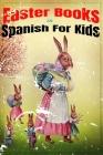 Easter Books in Spanish For Kids: Christian Coloring Books For Kids Spanish, Huevos De Pascua Para Pintar Niños e Niãnas Cover Image