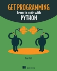Get Programming: Learn to code with Python Cover Image