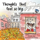 Thoughts That Feel So Big Cover Image