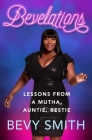 Bevelations: Lessons from a Mutha, Auntie, Bestie Cover Image