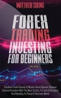 Forex Trading Investing For Beginners: The Best Crash Course To Master Stock Options. Achieve Financial Freedom With The Best Tactics To Control Disci Cover Image