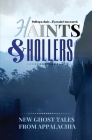 Haints and Hollers: New Ghost Tales from Appalachia Cover Image