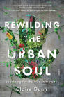 Rewilding the Urban Soul: Searching for the Wild in the City Cover Image