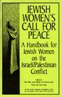 Jewish Women's Call for Peace: A Handbook for Jewish Women on the Israeli/Palestinian Conflict (Firebrand Sparks Pamphlet #3) Cover Image