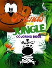 Friends from Jungle: Coloring Book for Kids Ages 3-8 Ι Fun Educational Coloring Book for Learning Animals Ι Preschool, Kindergart Cover Image