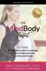 The MindBodyToolkit: 10 Tools to Instantly Increase Your Energy, Enhance Productivity, and Even Reverse Disease Cover Image