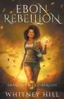 Ebon Rebellion: Shadows of Otherside Book 4 Cover Image